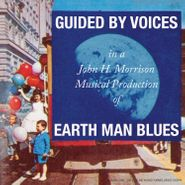 Guided By Voices, Earth Man Blues (CD)