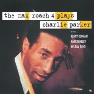 Max Roach, The Max Roach 4 Plays Charlie Parker (LP)