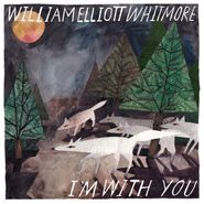 William Elliott Whitmore, I'm With You (CD)