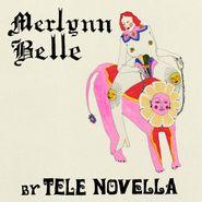 Tele Novella, Merlynn Belle [Green Vinyl] (LP)