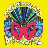 Demolition Doll Rods, Into The Brave (LP)