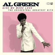 Al Green, Give Me More Love: The Orchestral Greatest Hits (CD)