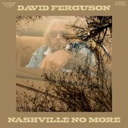 David Ferguson, Nashville No More (CD)