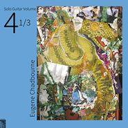 Eugene Chadbourne, Solo Guitar Vol. 4 1/3 (LP)
