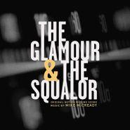 Mike McCready, The Glamor & The Squalor [OST] (LP)