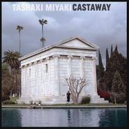 Tashaki Miyaki, Castaway (LP)