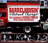 Various Artists, Barrelhousin' Around Chicago: The Legendary George Paulus 1970s Blues Recordings (CD)