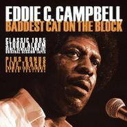 Eddie C. Campbell, Baddest Cat On The Block (CD)