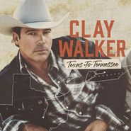 Clay Walker, Texas To Tennessee (CD)