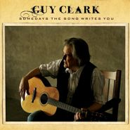Guy Clark, Somedays The Song Writes You [Birchwood Colored Vinyl] (LP)