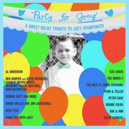 Various Artists, Party For Joey: A Sweet Relief Tribute To Joey Spampinato (LP)