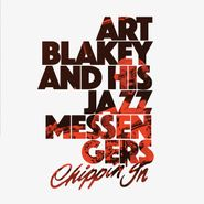Art Blakey & His Jazz Messengers, Chippin' In [Record Store Day] (LP)