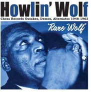 Howlin' Wolf, Rare Wolf: Chess Records Outakes, Demos, Alternates 1948-1963 (CD)
