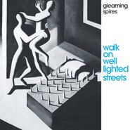 Gleaming Spires, Walk On Well Lighted Streets (CD)