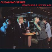 Gleaming Spires, Welcoming A New Ice Age (CD)