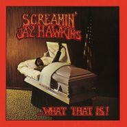 Screamin' Jay Hawkins, ...What That Is! [180 Gram Vinyl] (LP)