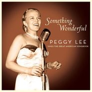 Peggy Lee, Something Wonderful: Peggy Lee Sings The Great American Songbook (CD)