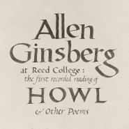 Allen Ginsberg, At Reed College: The First Recorded Reading Of Howl & Other Poems (CD)