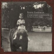 Steve Goodman, It Sure Looked Good On Paper: The Steve Goodman Demos (LP)