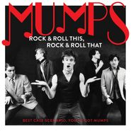 Mumps, Rock & Roll This, Rock & Roll That: Best Case Scenario, You've Got Mumps (CD)