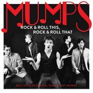 Mumps, Rock & Roll This, Rock & Roll That: Best Case Scenario, You've Got Mumps (LP)