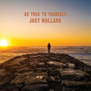 Joey Molland, Be True To Yourself [Record Store Day Orange Vinyl] (LP)