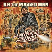 R.A. The Rugged Man, All My Heroes Are Dead (CD)