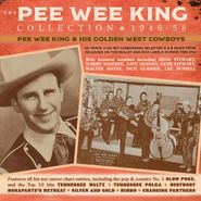 Pee Wee King & His Golden West Cowboys, The Pee Wee King Collection 1946-58 (CD)
