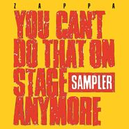 Frank Zappa, You Can't Do That On Stage Anymore Sampler [Record Store Day Colored Vinyl] [ALL COPIES HAVE A CORNER DING] (LP)