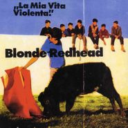 Blonde Redhead, La Mia Vita Violenta [Jewel Red Vinyl] (LP)