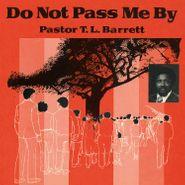 Pastor T.L. Barrett, Do Not Pass Me By Vol. 1 (LP)