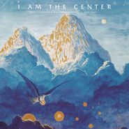 Various Artists, I Am The Center: Private Issue New Age Music In America, 1950-1990 [Box Set] (LP)