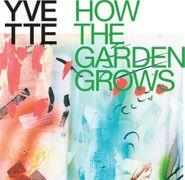YVETTE, How The Garden Grows (CD)