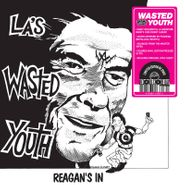Wasted Youth, Reagan's In [Record Store Day Colored Vinyl] (LP)