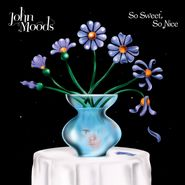 John Moods, So Sweet So Nice (LP)