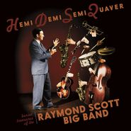 Raymond Scott, Hemi Demi Semi Quaver: Buried Treasures Of The Raymond Scott Big Band (CD)
