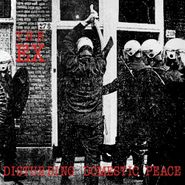 The Ex, Disturbing Domestic Peace (LP)