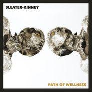 Sleater-Kinney, Path Of Wellness [Opaque White Vinyl] (LP)