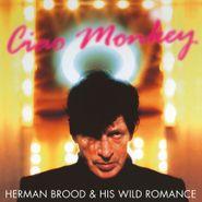 Herman Brood & His Wild Romance, Ciao Monkey [180 Gram Clear Vinyl] (LP)