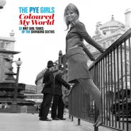 Various Artists, The Pye Girls Coloured My World: 32 Brit Girl Tunes Of The Swinging Sixties [Black Friday Colored Vinyl] (LP)
