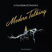 Modern Talking, In The Middle Of Nowhere [180 Gram Colored Vinyl] (LP)