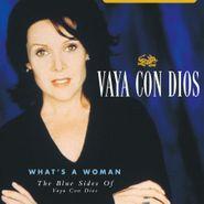 Vaya Con Dios, What's A Woman: The Blue Sides Of Vaya Con Dios [180 Gram Blue Vinyl] (LP)