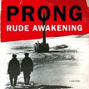 Prong, Rude Awakening [180 Gram Marble Vinyl](LP)