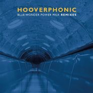 "Hooverphonic, Blue Wonder Power Milk Remixes [180 Gram Blue Vinyl] (12"")"