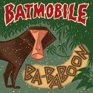 "Batmobile, Ba-Baboon / Everybody's Dancin' (But Me) [Record Store Day Yellow Vinyl] (7"")"