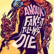 Anouk, Fake It Till We Die [180 Gram Pink Vinyl] (LP)