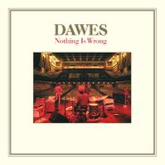"""Dawes, Nothing Is Wrong [Deluxe Milky Clear Vinyl + 7""""] (LP)"""