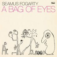 Seamus Fogarty, A Bag Of Eyes (LP)