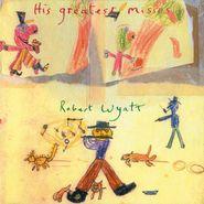 Robert Wyatt, His Greatest Misses (LP)
