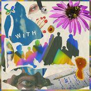 Sylvan Esso, WITH [Indie Exclusive] (LP)